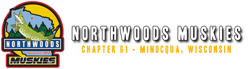 Northwoods Muskies Inc. | Chapter 61 Minocqua, Wisconsin